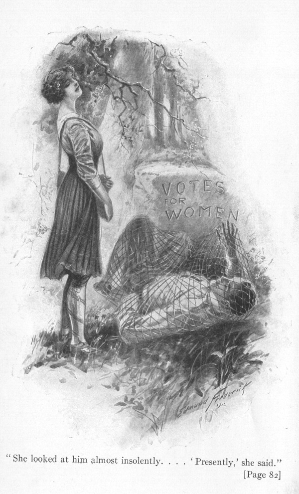 "Illustration of a woman standing tall over a man trapped in a net in front of a boulder with Votes for Women carved on it. The caption reads ""She looked at him almost insolently. . . . 'Presently,' she said."" [page 82]"